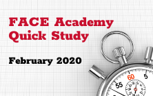 FACE Academy Quick Study: February 2020