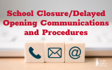 Review the School Closure/Delayed Opening Communications & Procedures