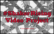 Shaker Rising Video Project